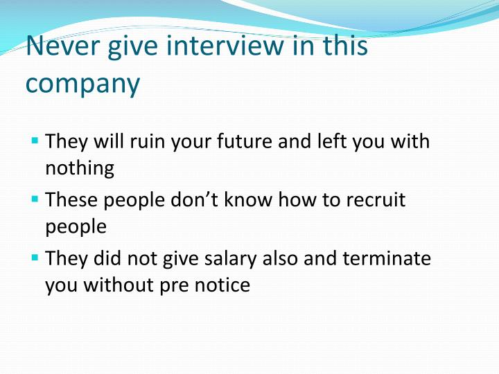 Never give interview in this company