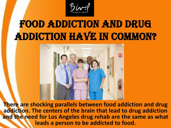 Food addiction and drug addiction have in common