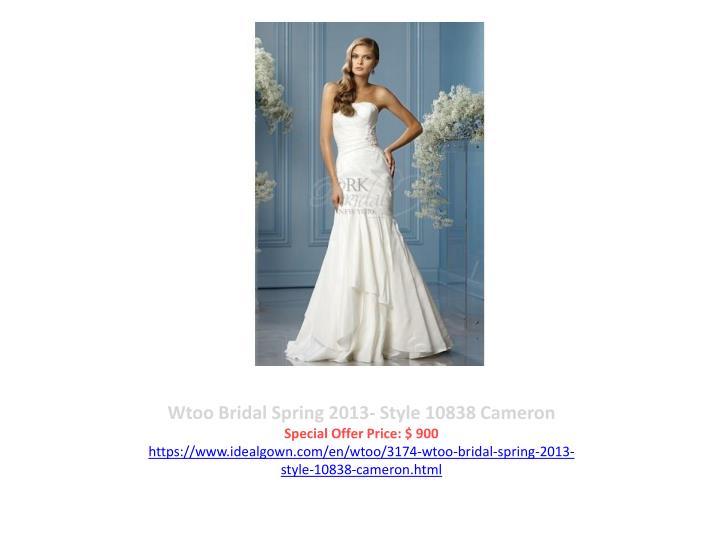 Wtoo Bridal Spring 2013- Style 10838 Cameron