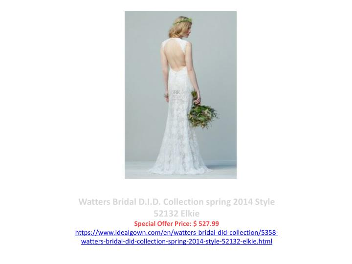 Watters Bridal D.I.D. Collection spring 2014 Style 52132 Elkie
