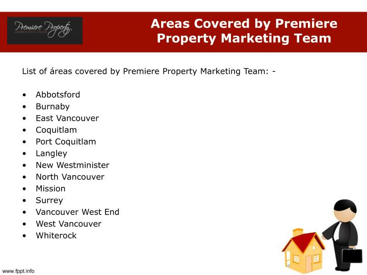Areas covered by premiere property marketing team