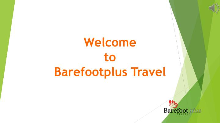 Welcome to barefootplus travel