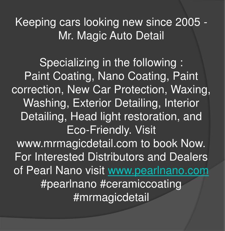 Keeping cars looking new since 2005 - Mr. Magic Auto Detail