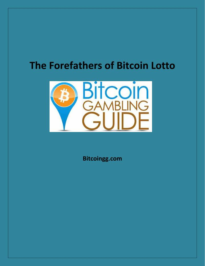 The Forefathers of Bitcoin Lotto