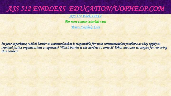 AJS 512 Endless  Education/