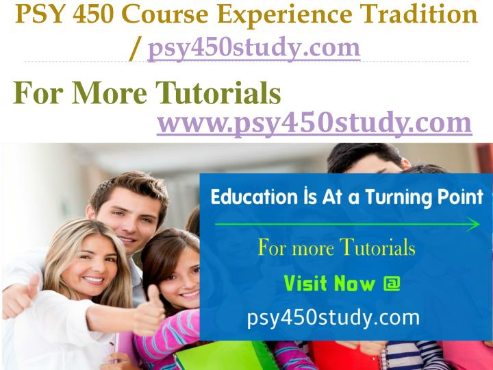 Psy 450 course experience tradition psy450study com
