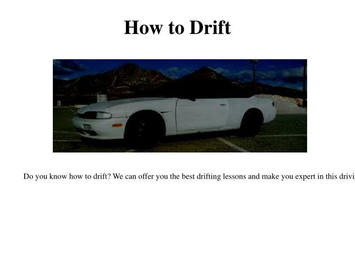 How to Drift
