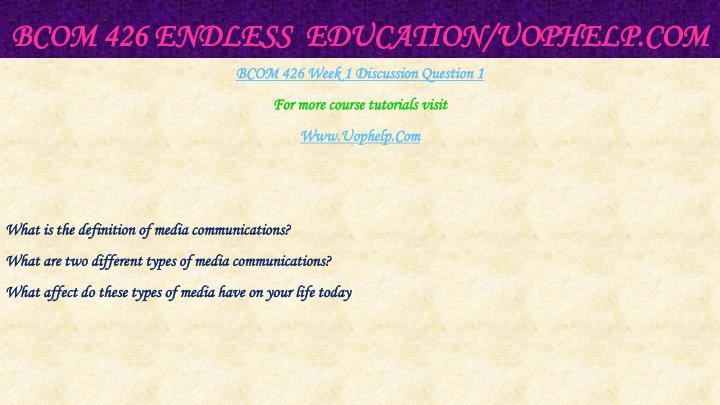 Bcom 426 endless education uophelp com2
