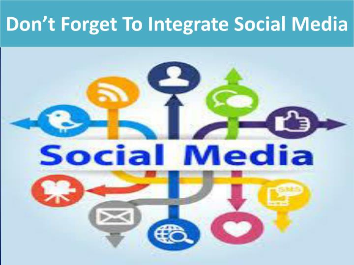 Don t forget to integrate social media