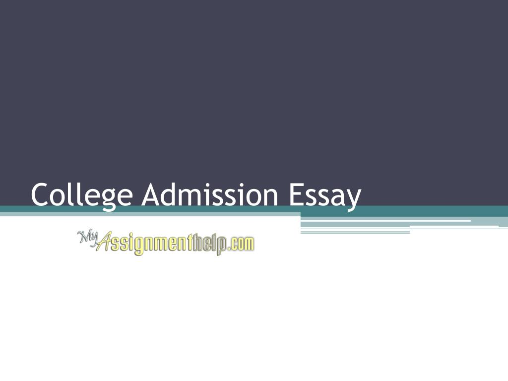 College admissions essay powerpoint