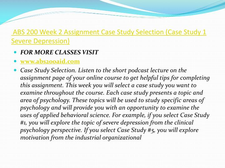 ABS 200 Week 2 Assignment Case Study Selection (Case Study 1 Severe Depression)