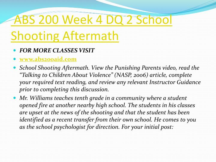 ABS 200 Week 4 DQ 2 School Shooting Aftermath