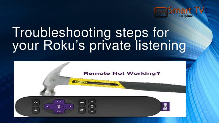 Troubleshooting steps for your roku s private listening