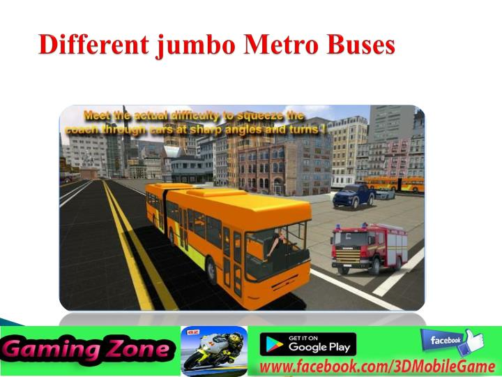 Different jumbo metro buses