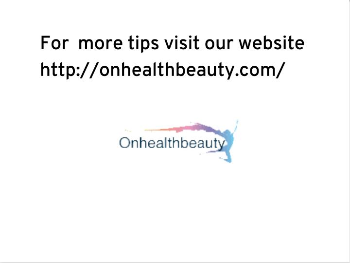 For  more tips visit our website