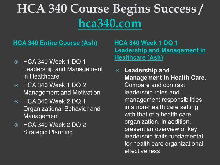 Hca 340 course begins success hca340 com1