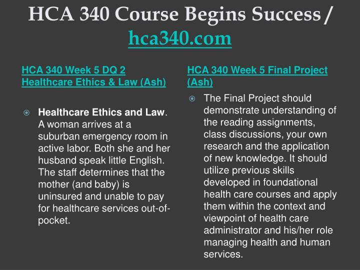 HCA 340 Course Begins Success /