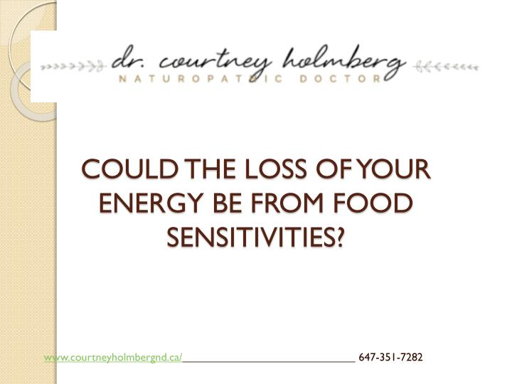 Could the loss of your energy be from food sensitivities