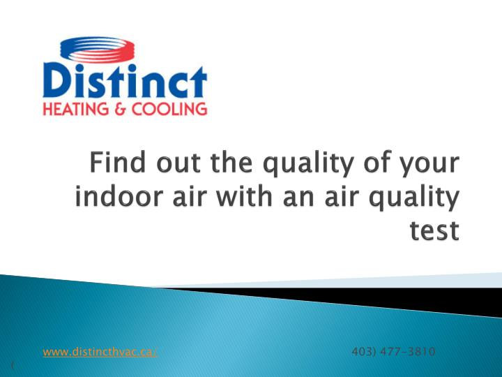 Find out the quality of your indoor air with an air quality test