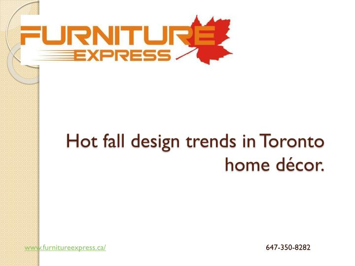 hot fall design trends in toronto home d cor
