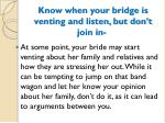 know when your bridge is venting and listen but don t join in