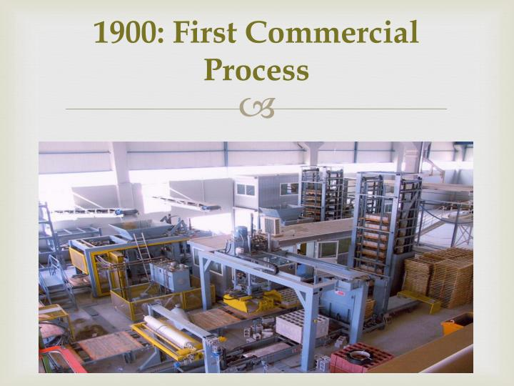 1900 first commercial process