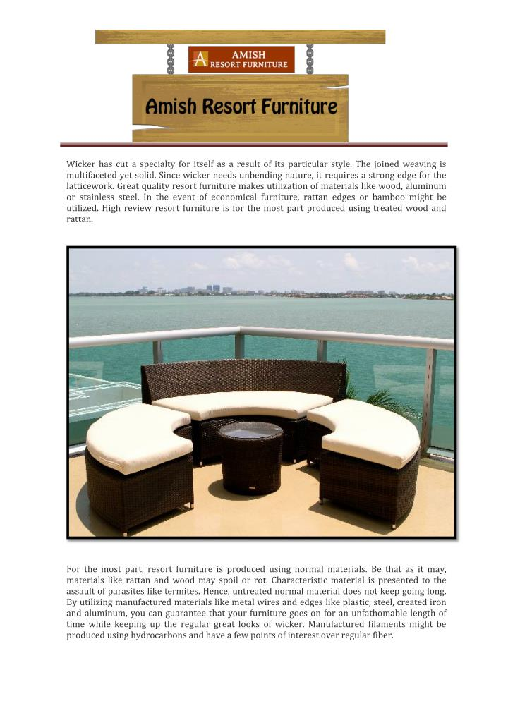 Wicker has cut a specialty for itself as a result of its particular style. The joined weaving is