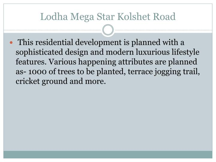 Lodha mega star kolshet road