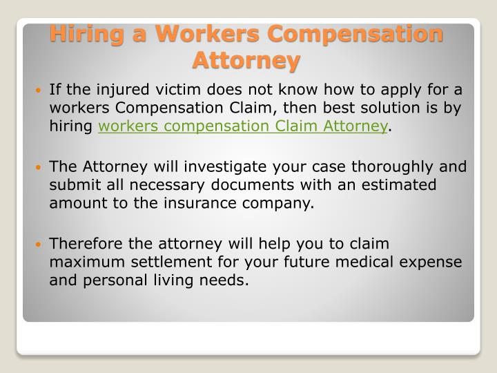 If the injured victim does not know how to apply for a workers Compensation Claim, then best solution is by hiring