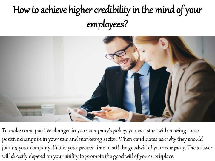How to achieve higher credibility in the mind of your employees?