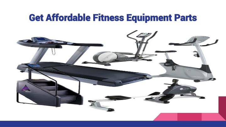 Get affordable fitness equipment parts