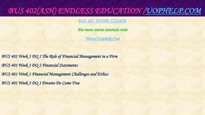 Bus 402 ash endless education uophelp com1