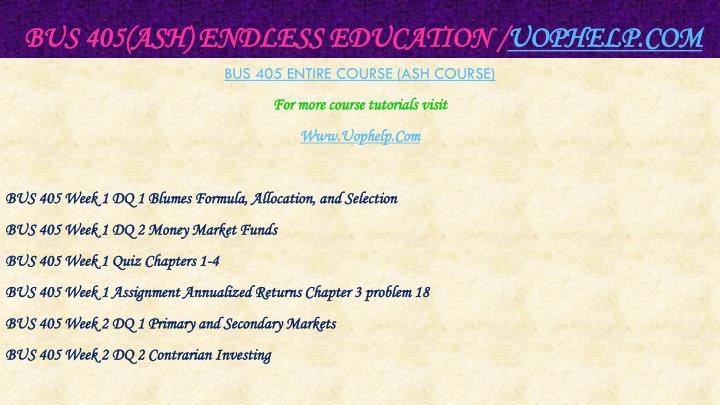 Bus 405 ash endless education uophelp com1