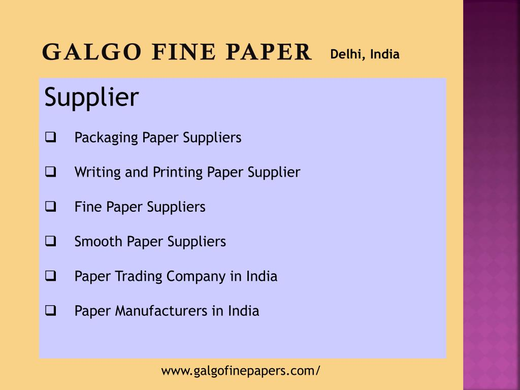 PPT - Galgo – Paper Manufacturer in India supply Best Paper