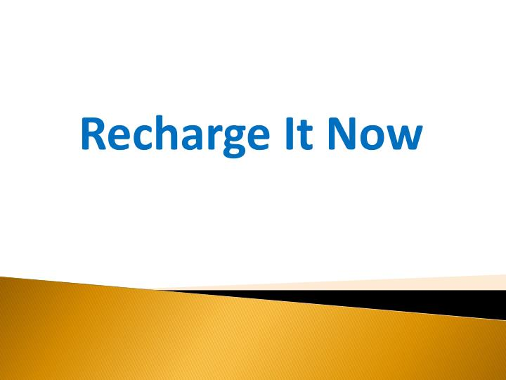 recharge it now n.
