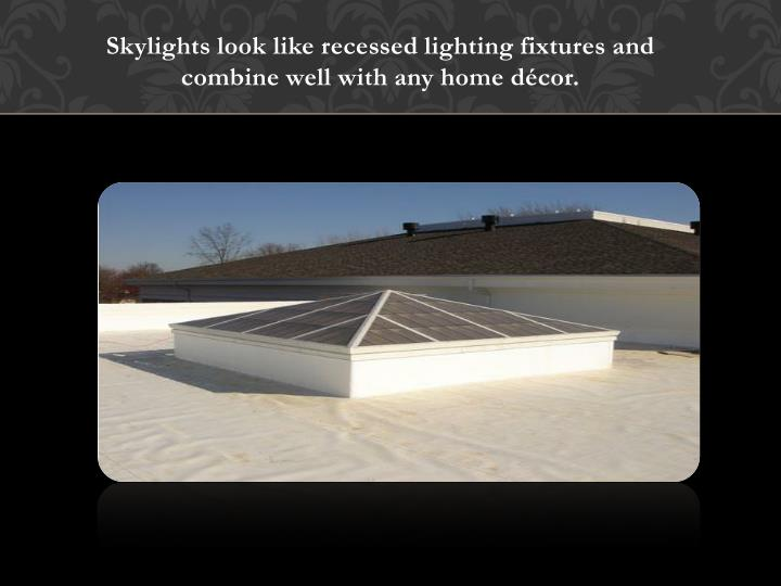 Skylights look