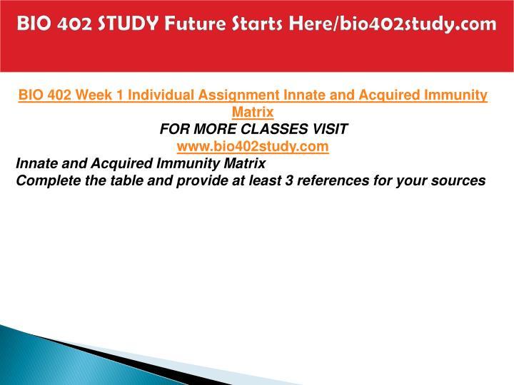 Bio 402 study future starts here bio402study com2