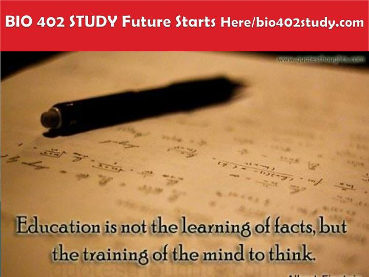 BIO 402 STUDY Future Starts