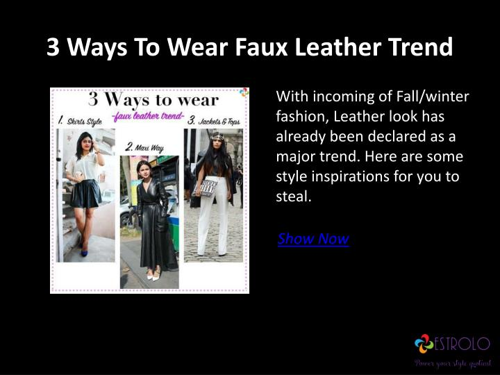 3 Ways To Wear Faux Leather Trend