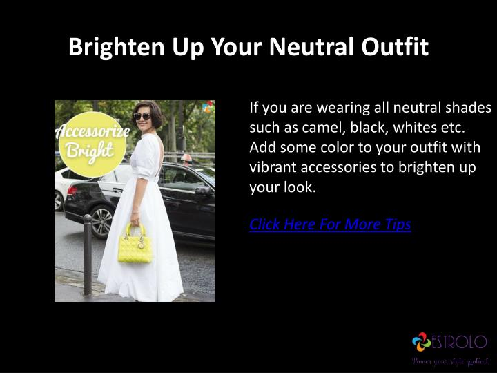 Brighten Up Your Neutral Outfit