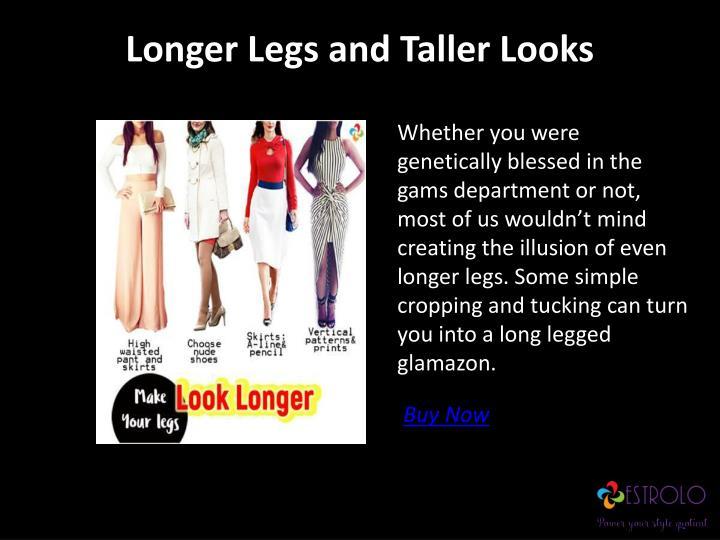 Longer Legs and Taller Looks