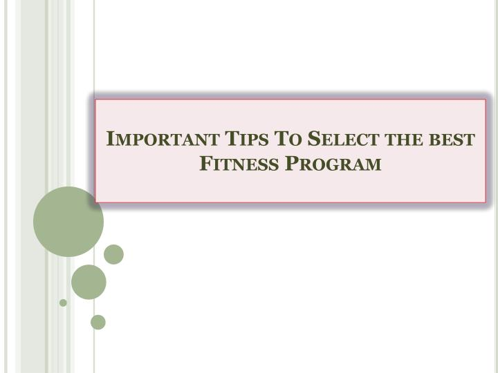 Important tips to select the best fitness program