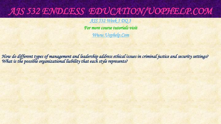 AJS 532 Endless  Education/