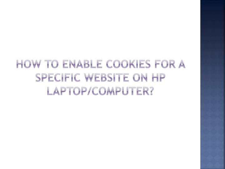 How to enable cookies for a specific website on hp laptop computer