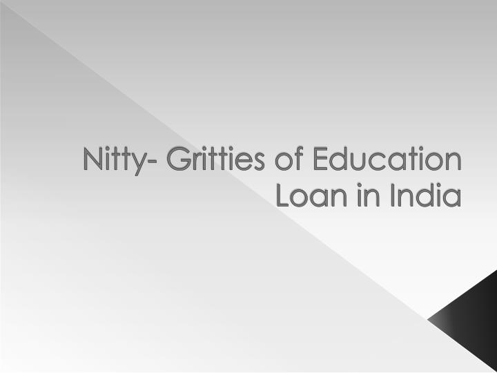 Nitty gritties of education loan in india