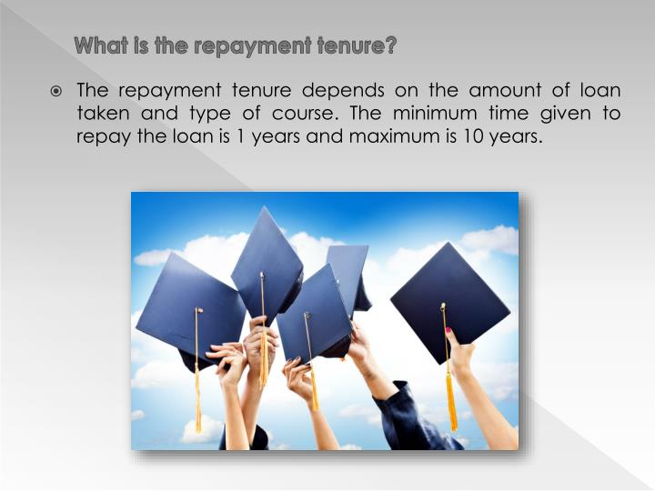 What is the repayment tenure?