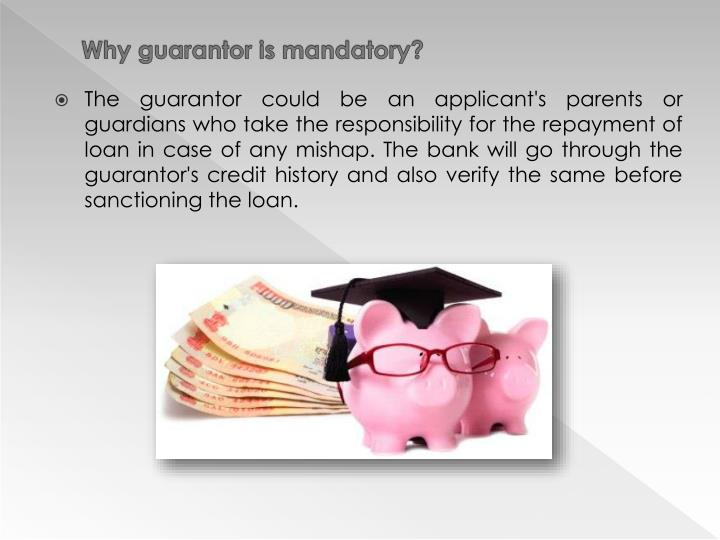 Why guarantor is mandatory?
