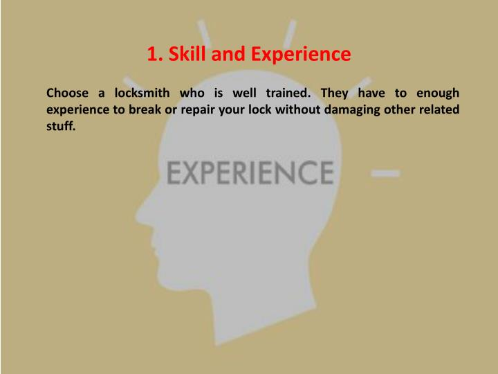 1. Skill and Experience