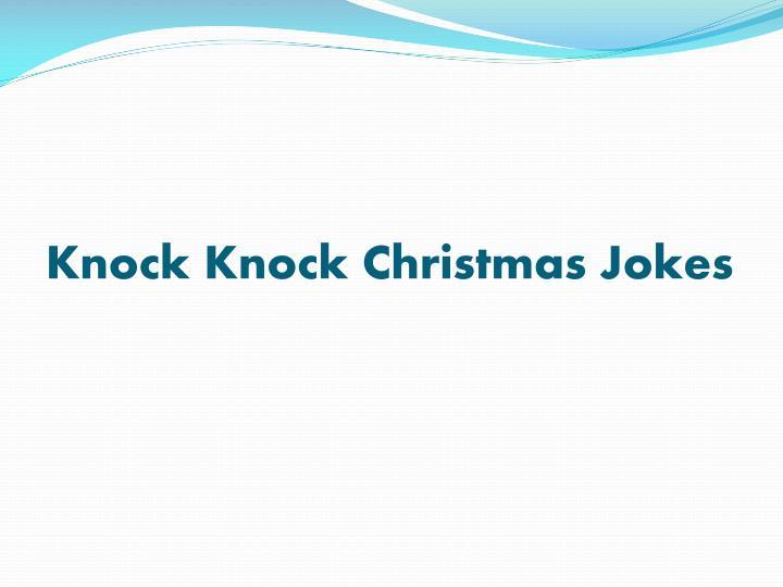 Knock knock christmas jokes