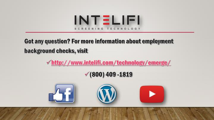Got any question? For more information about employment background checks, visit